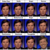 Love Tucker lol LIKE & TAG YOUR FRIENDS ------------------------- 🚨Partners🚨 😂@the_typical_liberal 🎙@too_savage_for_democrats 📣@the.conservative.patriot Follow: @rightwingsavages Like us on Facebook: The Right-Wing Savages Follow my backup page @tomorrowsconservatives -------------------- conservative libertarian republican democrat gop liberals maga makeamericagreatagain trump liberal american donaldtrump presidenttrump american 3percent maga usa america draintheswamp patriots nationalism sorrynotsorry politics patriot patriotic ccw247: Poker Face  Cry  Passiveness  Smile  Embarrassed  Dominant  Anger  Eager  Thoughtful  Sorrow  Surprised Love Tucker lol LIKE & TAG YOUR FRIENDS ------------------------- 🚨Partners🚨 😂@the_typical_liberal 🎙@too_savage_for_democrats 📣@the.conservative.patriot Follow: @rightwingsavages Like us on Facebook: The Right-Wing Savages Follow my backup page @tomorrowsconservatives -------------------- conservative libertarian republican democrat gop liberals maga makeamericagreatagain trump liberal american donaldtrump presidenttrump american 3percent maga usa america draintheswamp patriots nationalism sorrynotsorry politics patriot patriotic ccw247