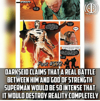 Fac, God, and Lol: POKOLIPS  HERO FAC  AHH!  Fact #592  DARKSEID CLAIMS THATA REAL BATTLE  BETWEEN HIM AND GOD OFSTRENGTH  SUPERMAN WOULD BE SOINTENSE THAT  IT WOULDDESTROY REALITYCOMPLETELY For those who dont know, God of Strength Superman is basically an extreme power buff on his strength...kinda like going Super Saiyan lol -- Comment below if you want a fact On GOS Superman!
