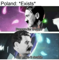 Poland, Ww2, and Make: Poland: *Exists*  And make itdouble The Start of WW2 (1939)