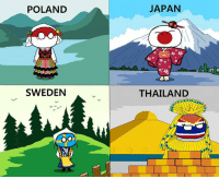 Dank, Japan, and Sweden: POLAND  SWEDEN  JAPAN  THAILAND Thailand Stronk!! Do you know how much These costume???  drawn translated by CMNC