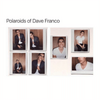 zoom in to see them better: Polaroids of Dave Franco zoom in to see them better