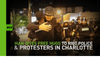 Dank, Police, and Protest: POLICE  MAN GIVES FREE HUGS TO RIOT POLICE  & PROTESTERS IN CHARLOTTE