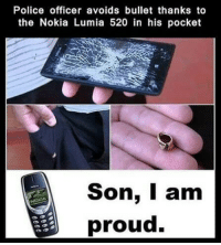 """Memes, Police, and Http: Police officer avoids bullet thanks to  the Nokia Lumia 520 in his pocket  Son, I am  proud.  NOKIA <p>Classic Nokia Story via /r/memes <a href=""""http://ift.tt/2y35IXC"""">http://ift.tt/2y35IXC</a></p>"""