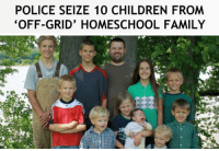 "Animals, Blessed, and Cats: POLICE SEIZE 10 CHILDREN FROM  OFF-GRID' HOMESCHOOL FAMILY <p><a href=""http://alex-serthes.tumblr.com/post/119571602837/thisistraditionalwhiteculture"" class=""tumblr_blog"">alex-serthes</a>:</p>  <blockquote><p><a href=""http://thisistraditionalwhiteculture.tumblr.com/post/118460472244/oliviatheelf-police-seize-10-children-from"" class=""tumblr_blog"">thisistraditionalwhiteculture</a>:</p>  <blockquote><p><a href=""http://oliviatheelf.tumblr.com/post/118460046730/police-seize-10-children-from-off-grid"" class=""tumblr_blog"">oliviatheelf</a>:</p>  <blockquote><h2><b>  POLICE SEIZE 10 CHILDREN FROM 'OFF-GRID' HOMESCHOOL FAMILY: Authorities targeting Americans with traditional, rural lifestyles!!<br/></b></h2>""<b>Police seized ten children from an ""off grid"" homeschool family in Kentucky on Wednesday after receiving an anonymous tip about the family's traditional lifestyle.</b> The nightmare story began when sheriff's officers set up a blockade around Joe and Nicole Naugler's rural property before entering the premises. Eight of the kids were out with their father but Nicole and two of her oldest children were at home. Nicole attempted to drive away but was subsequently stopped and arrested for resisting (attempting to prevent officers from taking her two boys away). The sheriff then demanded Joe Naugler turn over the other eight children by 10am the next day or face felony charges, an order with which he complied. ""They are an extremely happy family,"" said family friend Pace Ellsworth, who asserts that the Nauglers were targeted because of their ""back to basics life"" and their decision to homeschool their children. Friends reported no concerns about how the children were being treated by the parents, who follow an educational model called ""unschooling"" where the children decide their own curriculum based on the subjects that interest them and what their strengths are. <br/>""This is the natural way to live,"" said Ellsworth. ""It's actually a growing movement. They want to have a personal education and not a factory education. They are completely open about their life. Everyone is learning by living. They are all extremely intelligent."" The<b> <a href=""https://www.facebook.com/MyBlessedLittleHomestead"">family's Facebook page</a> </b>– entitled ""My Blessed Little Homestead,"" is a charming testament to their way of life. The Naugler children are obviously living a blissful ""free range"" lifestyle amongst 26 acres of land in Breckinridge County. ""They frequently post pictures and videos of their children, animals and their off-grid life,"" reports <b><a href=""http://www.offthegridnews.com/current-events/police-seize-10-children-from-off-grid-family-because-theyre-homeschooled/"">Off the Grid News</a></b>. ""A May 5 post showed a video of a toddler, Mosiah, learning to walk. An April 24 post showed a happy family, gathering around a campfire, roasting marshmallows."" The family have set up a <b><a href=""http://www.gofundme.com/tz4xng"">GoFundMe page</a></b> to try and raise money for legal expenses. <br/>A <b><a href=""http://www.saveourfamily.info/"">website for the family</a></b> spells out their plight with the heart-wrenching words; ""This Kentucky family of 12 people, 6 dogs, 2 farm cats and a few random farm animals was just torn apart. Their crime: Living a simple, back to basics life.""This shocking story once again illustrates how families attempting to simply get on with their lives in a traditional manner are being treated as extremists by other Americans, snitched on, and targeted by authorities.Meanwhile, in New Jersey, a <b><a href=""http://www.wnd.com/2015/05/homeschoolers-interrogated-on-guns-vaccines/"">WND report</a></b> highlights how parents were interrogated by a CPS caseworker who questioned Christopher Zimmer and his wife Nicole, ""on everything from their son's homeschool education to questions about vaccines and guns in the house.""Michelle Marchese aggressively demanded to enter the property after asserting Christopher Zimmer Jr. was not getting a ""proper education."" Police subsequently arrived and allowed Marchese to enter the home before conducting a warrantless search.The Zimmers are now suing the CPS for $60 million in a case before the U.S. District Court in Trenton.""</blockquote>  <p><b>PLEASE SHARE TO HELP THIS FAMILY! NATURAL LIVING IS NOT A CRIME!</b></p></blockquote>  <p><a href=""http://www.thedailybeast.com/articles/2015/05/15/kentucky-takes-homeschoolers-10-kids.html"">Fact checking is good.</a></p><p><a href=""http://www.wbko.com/home/headlines/Off-grid-Couple-Faces-Hearing-to-Regain-Child-Custody-303273911.html"">Really, really good.</a></p><p><a href=""https://www.yahoo.com/parenting/off-the-grid-parents-lose-custody-of-10-kids-118797263547.html"">Please fact check guys.</a></p><p><a href=""http://www.wdrb.com/story/29094511/off-the-grid-family-leaves-monday-hearing-without-custody-of-their-10-children"">No, really,</a> <a href=""http://www.dailymail.co.uk/news/article-3074746/Surrounded-garbage-kept-school-neighbors-threatened-knives-s-just-free-range-parenting-claim-parents-blast-authorities-seizing-10-kids.html"">FACT CHECK EVERYTHING</a>, <b>ESPECIALLY ON TUMBLR.</b></p><p><b><br/></b></p><p>Just so that everybody is aware of it, if you don't want to go through the links because a couple articles are fairly long…</p><p>-The father has probable history of abuse, and his own 19 yo son is testifying against them.</p><p>-They have refused to get their children proper medical care for illnesses.</p><p>-They have threatened neighbors with guns without due cause.</p><p>-They were living in what barely qualifies as tents.</p><p>-Broken glass and various other sharp dangerous objects surrounded their cooking spot.</p><p>-They were not following the laws concerning homeschooling in Kentucky (which basically requires registration and the occasional check up such as a standardized test, none of it out of the ordinary or unjust in comparison to any other state).</p><p>-The nice cute family photos? Extremely outdated.</p><p>-The pretty lake? Not so pretty because sewage.</p><p>-No heat, and a lack of proper plumbing.</p><p><br/></p><p>Now, unfortunately this is a thing, and unfortunately the kids have been sent to separate foster homes (four different homes), but that's not particularly surprising since there are ten of them. From the looks of things the state did attempt to keep older siblings with some of the youngest ones so that the younger ones would have someone familiar around though, which, given the circumstances, is probably the best possible way to handle that part of this case.</p><p>HSLDA (Homeschool Legal Defense Assocation), which has a tendency to take on basically anything short of cases with abuse or neglect, BACKED OFF FROM THIS CASE SO FAST THAT THEY WERE ONLY MENTIONED IN PASSING ONCE (which is a tiny number of times in comparison to other homeschooling court cases).</p></blockquote>  <p>Thank you.</p>"