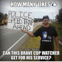 """Memes, Police, and Politics: POLICE  SPEED TKAP  AHEAD  OP BLOCK.os  FB/POLICETHEPOLICEACP  CAN THIS BRAVE COP WATCHER  GET FOR HIS SERVICE? Is a """"police the police"""" and a TPUSA post in the same day too much? - 📊Partners📊 🗽 @nathangarza101 🗽 @givemeliberty_or_givemedeath 🗽 @libertarian_command 🗽 @minarchy 🗽 @radical.rightist 🗽 @minarchistisaacgage860 🗽 @together_we_rise_ 🗽 @natural.law.anarchist 🗽 @1944movement 🗽 @libertarian_cap 🗽 @anti_liberal_memes 🗽 @_capitalist 🗽 @libertarian.christian 🗽 @the_conservative_libertarian 🗽 @libertarian.exceptionalist 🗽 @ancapamerica 🗽 @geared_toward_liberty 🗽 @political13yearold 🗽 @free_market_libertarian35 - 📜tags📜 libertarian freedom politics debate liberty freedom ronpaul randpaul endthefed taxationistheft government anarchy anarchism ancap capitalism minarchy minarchist mincap LP libertarianparty republican democrat constitution 71Republic 71R"""