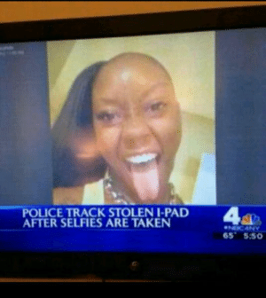 10knotes:Now that is ratchet: POLICE TRACK STOLENI-PAD  AFTER SELFIES ARE TAKEN  65 5:50 10knotes:Now that is ratchet
