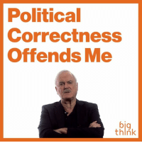 Words of truth and wisdom about POLITICAL CORRECTNESS!  Oh Trump was right about his attack on the PC CULTURE! $RJ$: Political  Correctness  Offends Me  big  think Words of truth and wisdom about POLITICAL CORRECTNESS!  Oh Trump was right about his attack on the PC CULTURE! $RJ$