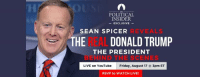 Sean Spicer: POLITICAL  INSIDER  -EXCLUSIVE-  SEAN SPICER  REVEALS  THE AL DONALD TRUMP  THE PRESIDENT  BEHIND THE SCENES  LIVE on YouTube Friday, August 17 @ 3pm ET  RSVP to WATCH LIVE