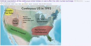 The continuous United States: Political organisation of the continuous United States 10 years after the 1983 nuclear exchange [oC Alternate H... (.redd  submitted 4 hours ago by  11 comments share save hide give award report crosspost hide all child comments  Continuous US in 1993  Cascadia  Free State  ew  England  Towns  League  Various  independent  communities and  US Federa  Government  New  Israeltribes  Mexican occupied  The Christian  Confederation  occupied The continuous United States