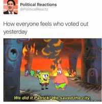 London today #EUref #Brexit #Whathavewedone: Political Reactions  e PoliticalReactz  How everyone feels who voted out  yesterday  We did it Patrick! We saved the city.  memes Colm London today #EUref #Brexit #Whathavewedone
