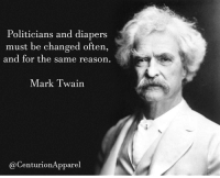 """This post was reposted using @the.instasave.app theinstasaveapp ・・・ """"Well Twain got it right! centurionapparel islamicterrorism terrorism neverforget911 neverforget trump trumppence hillaryforprison2016 foxnews politics nra stupid conservative republican liberallogic america peacemakers bluelivesmatter usa buildthewall treygowdy capitalism cops twain marktwain garbage"""": Politicians and diapers  must be changed often,  and for the same reason  Mark Twain  Centurion Apparel This post was reposted using @the.instasave.app theinstasaveapp ・・・ """"Well Twain got it right! centurionapparel islamicterrorism terrorism neverforget911 neverforget trump trumppence hillaryforprison2016 foxnews politics nra stupid conservative republican liberallogic america peacemakers bluelivesmatter usa buildthewall treygowdy capitalism cops twain marktwain garbage"""""""