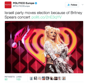 Britney Spears, Party, and Europe: POLITICO Europe  @POLITICOEurope  POLITICO  + Follow  Israeli party moves election because of Britney  Spears concert politi.co/2nE3qYW  RETWEETS LIKES her IMPACT