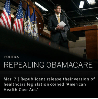 """President Trump hit twitter this morning stating, """"Our wonderful new Healthcare Bill is now out for review and negotiation. ObamaCare is a complete and total disaster – is imploding fast!"""". The revised and detailed plan, would dismantle several components of the 2010 law and create a new tax credit tied to an individual's age and income to help Americans buy insurance if they don't get it at work. People under 30 would be eligible for a credit of $2,000 a year, increasing to $4,000 for those over 60 years old. The size of a tax credit would grow with the size of a family, but would be capped at $14,000. The plan would also end the requirement that Americans have health coverage or be fined and a mandate that larger employers provide health insurance to workers.. House Republican leaders are working to have the bill passed through Congress by mid April. Senate Majority Leader Chuck Schumer hit back on the plan saying, """"Trumpcare doesn't replace the Affordable Care Act, it forces millions of Americans to pay more for less care."""": POLITICS  REPEALING OBAMACARE  Mar. 7 Republicans release their version of  healthcare legislation coined American  Health Care Act. President Trump hit twitter this morning stating, """"Our wonderful new Healthcare Bill is now out for review and negotiation. ObamaCare is a complete and total disaster – is imploding fast!"""". The revised and detailed plan, would dismantle several components of the 2010 law and create a new tax credit tied to an individual's age and income to help Americans buy insurance if they don't get it at work. People under 30 would be eligible for a credit of $2,000 a year, increasing to $4,000 for those over 60 years old. The size of a tax credit would grow with the size of a family, but would be capped at $14,000. The plan would also end the requirement that Americans have health coverage or be fined and a mandate that larger employers provide health insurance to workers.. House Republican leaders are working to have the b"""