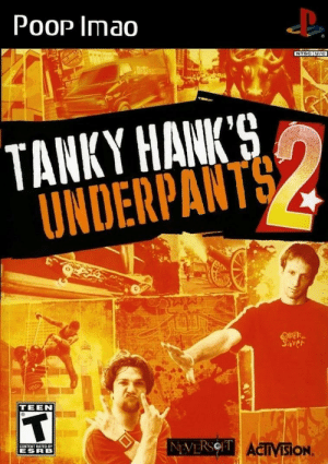 Dank, Memes, and Poop: PooP Imao  NTSC U/C  TANKY HANIK9  UNDERPANT  TEEN  CONTENT RATED SY  ESRB  ACIIVISION What is up guys by abnormalthumb MORE MEMES HERE