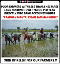 """Bank, Indianpeoplefacebook, and For: POOR FARMERS WITH LESS THAN 2 HECTARES  LAND HOLDING TO GET 6000 PER YEAR  DIRECTLY INTO BANK ACCOUNTS UNDER  """"PRADHAN MANTRI KISAN SAMMAN NIDHI""""  SIGH OF RELEIF FOR OUR FARMERS!!"""
