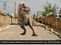 I found this picture of me when I was 19, man I look young. -El Guapo: Pop smoke  US Marines deploy Battlesaurus Rex in Al Anbar province, Iraq. 2005 (colorized) I found this picture of me when I was 19, man I look young. -El Guapo