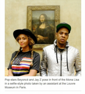 lol-support:  When did we start referring to a normal pictures as…: Pop stars Beyoncé and Jay Z pose in front of the Mona Lisa  in a selfie-style photo taken by an assistant at the Louvre  Museum in Paris. lol-support:  When did we start referring to a normal pictures as…