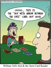 """You can never Tell what's in the cards.: popculturecomics.com O Doug Bratton  OOOOO... THIS IS  THE """"Boy WTH ARROW BETMEEN  THE EYES"""" CARD, NOT GooD.  EC  William Tell's Son & the Tarot Card Reader You can never Tell what's in the cards."""