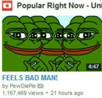 Popular Right Now Uni  FEELS BAD MAN!  by PewDiePie M  1,167,469 views 21 hours ago THE TREND IS DEADDDDDDD!