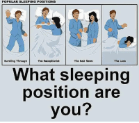 Too real: POPULAR SLEEPING POSITIONS  Bursting Through  The Receptlonist  The Bad News  The Loss  What sleeping  position are  you? Too real