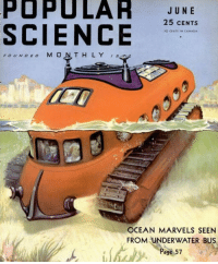 "Tumblr, Blog, and Canada: POPULAR  UN E  25 CENTS  SCIENCE  O CENTS IN CANADA  OCEAN MARVELS SEEN  FROM UNDERWATER BUS  Page 57 <p><a href=""http://scifiseries.tumblr.com/post/166213568239/underwater-bus-1932"" class=""tumblr_blog"">scifiseries</a>:</p>  <blockquote><p>Underwater Bus (1932).</p></blockquote>"