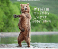 It's Friday: PORCH STTTING UNION OF AMERICA  WOOHOO!!!  It's Friday  do your  Happy Dance!
