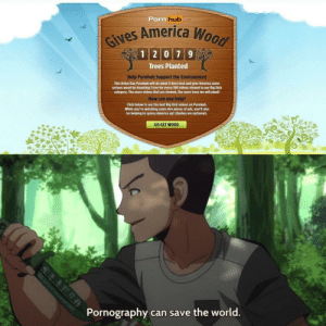 mountainmemes:  More of the best memes at http://mountainmemes.tumblr.com  y'all know what i'm boutta start watchin: Porn hub  cives America Woon  1 20 79  Trees Planted  Help Pornhub Support the Environment  This Arbor Day Pornhub will do what it does best and give America some  serious wood by donating 1 tree for every 100 videos viewed in our Big Dick  category. The more videos that are viewed, the more trees we will plant!  How can you help?  Click below to see the best Big Dick videos on Pornhub.  While you're watching some nice pieces of ash, you'll also  be helping to spruce America up! (Bushes are optional).  GO GET WOOD  Pornography can save the world.  ALCO mountainmemes:  More of the best memes at http://mountainmemes.tumblr.com  y'all know what i'm boutta start watchin