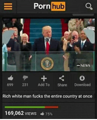 WordOnDaStreet: Porn  hub  NEWS  699 2231 Add To  Share  Download  Rich white man fucks the entire country at once  169,062 VIEws 75% WordOnDaStreet