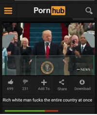 https://t.co/qAcoAl8JXV: Porn  hub  NEWS  699 231 Add To  Share  Download  Rich white man fucks the entire country at once https://t.co/qAcoAl8JXV