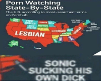 "Pornhub, Cartoon, and Dick: Porn Watching  State-By-State  The U.S. according to most-searched terms  on Pornhub  STEP HOM  CARTOON  SISTER  LESBLAN  SISTE  SONIC  SUCKING HIS  OWN DICK  LESBIAN  HO  AGAN  SONIC  SUCKING HIS  OWN DICK <p>any potential in this format? i&rsquo;m not sure i&rsquo;ve seen it before. via /r/MemeEconomy <a href=""http://ift.tt/2voEYza"">http://ift.tt/2voEYza</a></p>"