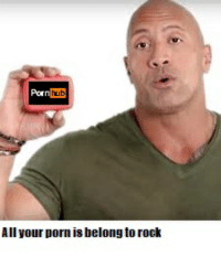 Pornh Hub All Your Porn Is Belong To Rock All Your Porn Is Belong To Rock Reddit Meme On Me Me