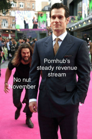 Dank, Memes, and Target: Pornhub's  steady revenue  stream  No nut  ovember Their worst nightmare by blainethepaintrain MORE MEMES