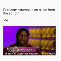 Too Much, Tumblr, and Grindr: Pornstar: *stumbles on a line from  the script*  Latrice Royole  he level of unprofessionalism... far too much What is this, amateur hour? (Tumblr-dicksplit)