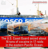 Memes, Period, and Cocaine: Port Everglades, Florida  US Coast Guard via story ul  The U.S. Coast Guard seized about  16 tons of cocaine in 17 raids  in the eastern Pacific Ocean. Officials from the U.S. Coast Guard unveiled the result of a series of massive drug busts over a 26-day period at a Florida port Tuesday which netted 16 tons of cocaine. Read more about this story at FoxNews.com.