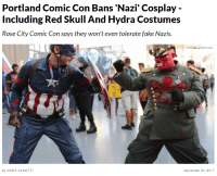 """Bad, Fake, and News: Portland Comic Con Bans 'Nazi' Cosplay -  Rose City Comic Con says they won't even tolerate fake Nazis.  Wikimedis Commone  By EMILY ZANOTTI  September 20, 2017 <p><a href=""""http://feels-by-the-foot.tumblr.com/post/165628751154/ask-the-guard-fireblastrp-cisnowflake"""" class=""""tumblr_blog"""">feels-by-the-foot</a>:</p> <blockquote> <p><a href=""""http://ask-the-guard-fireblastrp.tumblr.com/post/165628690643/cisnowflake-thinksquad"""" class=""""tumblr_blog"""">ask-the-guard-fireblastrp</a>:</p> <blockquote> <p><a href=""""http://cisnowflake.tumblr.com/post/165625477556/thinksquad"""" class=""""tumblr_blog"""">cisnowflake</a>:</p> <blockquote> <p><a href=""""http://think-squad.com/post/165623281090/httpwwwdailywirecomnews21354portland-comic"""" class=""""tumblr_blog"""">thinksquad</a>:</p>  <blockquote><p><a href=""""http://www.dailywire.com/news/21354/portland-comic-con-bans-nazi-cosplay-including-red-emily-zanotti#exit-modal"""">http://www.dailywire.com/news/21354/portland-comic-con-bans-nazi-cosplay-including-red-emily-zanotti#exit-modal</a><br/></p></blockquote>  <p>They're literally the bad guys… What the fuck?</p> </blockquote>  <p>But…you know,hydra isn't real,they're fictional</p> </blockquote> <p>Bingo. That's why this is the cringiest thing ever.</p> <p>But, it's Portland. Not surprised. If you nuked Portland, you'd raise the national I.Q. by a fair amount.</p> </blockquote>"""