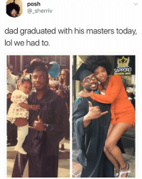Beer, Dad, and Lol: posh  _sherriv  dad graduated with his masters today,  lol we had to.  SAPPORO  MIUM BEER Her Dad didn't change one bit