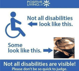IRL meme: POSITIVE  LIVINGactl  MS  Not all disabilities  look like this.  Some  look like this.  Not all disabilities are visible!  Please don't be so quick to judge. IRL meme