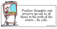 Dank, Doe, and Head: Positive thoughts and  prayers go out to all  those in the path of the  storm... Be sate.  www.Jim Hunt us As Hurricane Matthew strengthens and heads toward Florida, over 2 million people in three states are being urged to evacuate. This deadly storm has already taken at least 65 lives. Thoughts and prayers go out to those who have lost loved ones. Here's hoping that number does not increase.  Stay safe everyone. -Jim