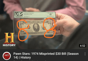 History why?: POSS  Fr. 2071-K 1974 S20 Erme  Estready Fe  Vederal Reserve Nete  45  CURRENCY S SIE  20  KUG 2538  (464582538  20  20  wWENT YDOLLA RS  HISTORY.  4:52  Pawn Stars: 1974 Misprinted $30 Bill (Season  14) | History  PAWN  Stars History why?