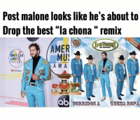 "😂😂😭  Follow us Mexican Problems: Post malone looks like he's about to  Drop the best ""la chona "" remix  AMER  MU  A W A  AMERICAN  MUSIC  WARDS  ab  UEMA ROPA 😂😂😭  Follow us Mexican Problems"