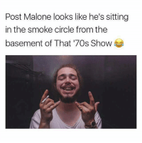 Memes, Post Malone, and Heat: Post Malone looks like he's sitting  in the smoke circle from the  basement of That '70s Show I heard the shows coming back true? heated yyc