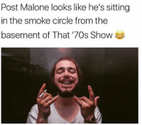 Memes, Post Malone, and That 70s Show: Post Malone looks like he's sitting  in the smoke circle from the  basement of That '70s Show