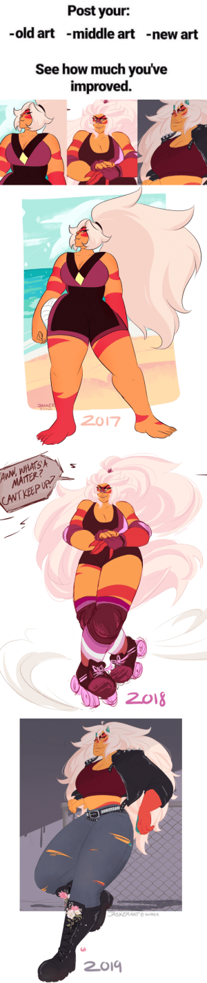 jasker:  ahh ive seen a few people doing this art meme so i wanted to do one! wowie, ive come a long way since 2017 lol. i feel really good about the progress ive made \u/ all it took was two years and probably like 700 pictures between the first and latest asdfsldkj does my dedication to jasper show yet?!!! LOLthanks for sticking around and tagging along on my art journey!!! i cant wait to see what my art looks like in 2021 compared to 2019 hohoo: Post your:  -middle art  -old art  -new art  See how much you've  improved   JASKER  tumiol  2017   ANN WHATSA  MAITER?  CAUT KEEP UP  2018   0  ASKERART @ twitteR jasker:  ahh ive seen a few people doing this art meme so i wanted to do one! wowie, ive come a long way since 2017 lol. i feel really good about the progress ive made \u/ all it took was two years and probably like 700 pictures between the first and latest asdfsldkj does my dedication to jasper show yet?!!! LOLthanks for sticking around and tagging along on my art journey!!! i cant wait to see what my art looks like in 2021 compared to 2019 hohoo
