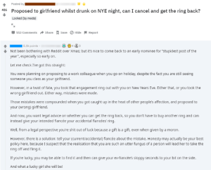 """Can we get a r/insanepeoplereddit?: Posted by  486 Proposed to girlfriend whilst drunk on NYE night, can I cancel and get the ring back?  Locked (by mods)  