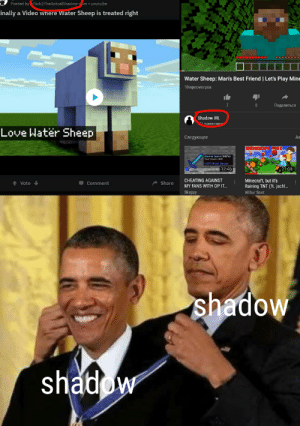 Advertisement 100: Posted by /Sub2TheActualShadow Am youtu.be  inally a Video where Water Sheep is treated right  Water Sheep: Man's Best Friend Let's Play Mine  10 просмотров  Поделиться  7  0  Shadow IRL  1 подписчико  Love Water Sheep  Следующее  AP  RANDOM NT  Diaceod  1257 tack Dage  12:46  21:08  CHEATING AGAINST  Minecraft, but it's  Raining TNT (ft. jsch..  tVote  Comment  Share  MY FANS WITH OP IT..  Skeppy  Wilbur Soot  shadow  shadow Advertisement 100