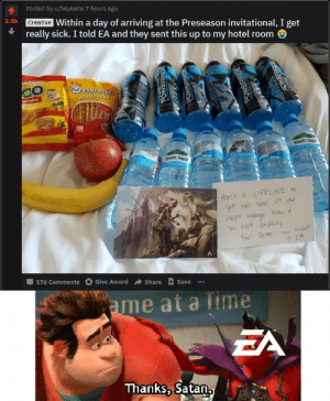 """Hotel, Time, and Sick: Posted by u/heykatie 7 hours ago  2.5k  Creative Within a day of arriving at the Preseason invitational, I get  really sick. I told EA and they sent this up to my hotel room  ToesRiazrie  paluszk  ginalne  TWIECTR  zYWIEC ZDRO  Here's a CIFELINE to  9et well saon. Let your  payer maragur krou  you ned anpleg  Feel Better Vour Fritnds  EA  176 Comments  Give Award Share +Save  ame at a Time  EA  Thanks, Satan  POWERPDE """"They're surprise mechanics"""""""
