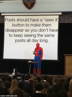 Posts should have a seen it button. by JackMcKracken MORE MEMES: Posts should have a seen it button. by JackMcKracken MORE MEMES