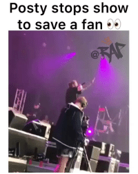 Is passing out at concerts the new wave❓ Follow @bars for more ➡️ DM 5 FRIENDS FOR A SHOUTOUT: Posty stops shovw  to save a fan ^ Is passing out at concerts the new wave❓ Follow @bars for more ➡️ DM 5 FRIENDS FOR A SHOUTOUT