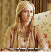 [ JKRowling - 31st July 1965] — Happy Birthday to J.K Rowling, the woman who has changed and shaped my life for the past ten years. She has been the most incredible role model and woman and I am so grateful to have my life changed by someone as incredible as her. So, happy birthday to this amazing, wonderful woman. I wish her the most incredible day and thank her so, so much for everything she's done and everything she's created.: POT  Happy 52nd Birthday, Joanne Rowling! [ JKRowling - 31st July 1965] — Happy Birthday to J.K Rowling, the woman who has changed and shaped my life for the past ten years. She has been the most incredible role model and woman and I am so grateful to have my life changed by someone as incredible as her. So, happy birthday to this amazing, wonderful woman. I wish her the most incredible day and thank her so, so much for everything she's done and everything she's created.