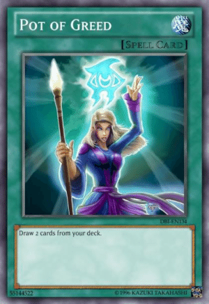 Memes, Yu-Gi-Oh, and Greed: POT OF GREED  [SPELL CARD]  DBI-EN134  Draw 2 cards from your deck  55144522  1996 KAZUKI TAKAHASHI Arcane Intellect as a Yu-Gi-Oh card 👀   Credit: u/monk-ey
